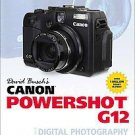David Busch's Canon Powershot G12 Guide to Digital Photography by David D. Bu...