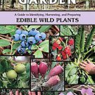 Nature's Garden: A Guide to Identifying, Harvesting, and Preparing Edible Wil...