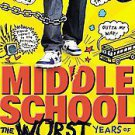 Middle School: The Worst Years of My Life by Chris Tebbetts and James Patters...