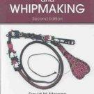 Whips and Whipmaking by David Morgan and David W. Morgan (2004, Paperback)
