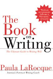 The Book on Writing: The Ultimate Guide to Writing Well by Paula Larocque (20...