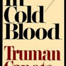 In Cold Blood: A True Account of a Multiple Murder and Its Consequences by Tr...