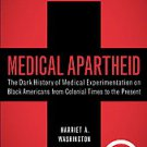 Medical Apartheid: The Dark History of Medical Experimentation on Black Ameri...