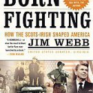 Born Fighting: How the Scots-Irish Shaped America by James H. Webb (2005, Pap...