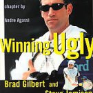 Winning Ugly: Mental Warfare in Tennis-Lessons from a Master by Brad Gilbert ...