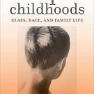 Unequal Childhoods: Class, Race, and Family Life by Annette Lareau (2011, Pap...