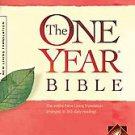 The One Year Bible: Arranged in 365 Daily Readings by Tyndale House Publisher...
