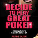 Decide to Play Great Poker: A Strategy Guide to No-limit Texas Hold Em by Joh...