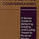 Surveillance Countermeasures: A Serious Guide to Detecting, Evading, and Elud...