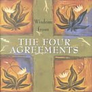 Wisdom from the Four Agreements by Don Miguel Ruiz (2003, Hardcover)