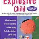 The Explosive Child: A New Approach for Understanding and Parenting Easily Fr...