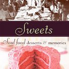 Sweets: Soul Food Desserts & Memories by Patty Pinner (2006, Paperback)
