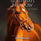 Secretariat's Meadow: The Land, the Family, the Legend by Leeanne Ladin, Wayn...