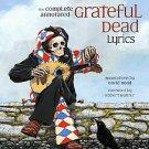 The Complete Annotated Grateful Dead Lyrics (2007, Paperback, Reprint)