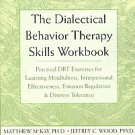 Dialectical Behavior Therapy Workbook by Jeffrey Brantley M.D., Jeffrey C. Wo...