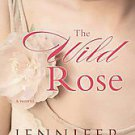 The Wild Rose by Jennifer Donnelly (2011, Hardcover)