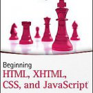 Beginning HTML, XHTML, CSS, and JavaScript by Jon Duckett (2009, Paperback)