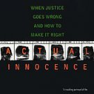 Actual Innocence: When Justice Goes Wrong and How to Make It Right by Jim Dwy...