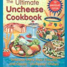 """The Ultimate Uncheese Cookbook: Delicious Dairy-Free Cheeses and Classic """"Unc..."""