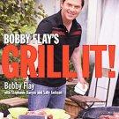 Bobby Flay's Grill It! by Sally Jackson, Bobby Flay and Stephanie Banyas (200...