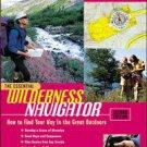 The Essential Wilderness Navigator by David Seidman and Paul Cleveland (2000,...