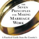 The Seven Principles for Making Marriage Work by Nan Silver and John Mordecha...