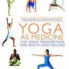 Yoga as Medicine: The Yogic Prescription for Health & Healing by Timothy McCa...