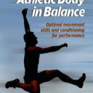 Athletic Body in Balance by Gray Cook (2003, Paperback)