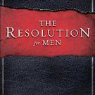 The Resolution for Men by Alex Kendrick, Stephen Kendrick and Randy Alcorn (2...