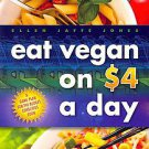 Eat Vegan on $4.00 a Day: A Game Plan for the Budget Conscious Cook by Ellen ...