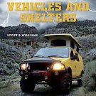 Bug Out Vehicles and Shelters: Build and Outfit Your Life-saving Escape (2011...