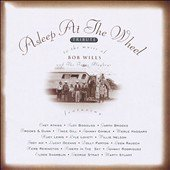 A Tribute to the Music of Bob Wills & the Texas Playboys by Asleep at the Whe...