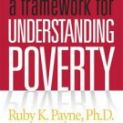 A Framework for Understanding Poverty by Ruby K. Payne (2005, Book, Illustrated)
