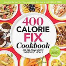 The 400 Calorie Fix Cookbook: 400 All-new Simply Satisfying Meals by Mindy He...