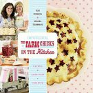 The Farm Chicks in the Kitchen: Live Well, Laugh Often, Cook Much by Teri Edw...