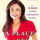 A Place of Yes: 10 Rules for Getting Everything You Want Out of Life by Bethe...