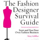 The Fashion Designer Survival Guide: Start and Run Your Own Fashion Business ...