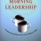 Monday Morning Leadership: 8 Mentoring Sessions You Can't Afford to Miss by D...