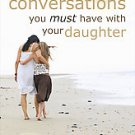5 Conversations You Must Have With Your Daughter by Vicki Courtney (2008, Pap...