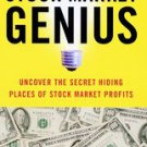 You Can Be a Stock Market Genius: Uncover the Secret Hiding Places of Stock M...
