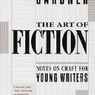 The Art of Fiction: Notes on Craft for Young Writers by John Gardner (1991, P...