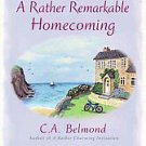 A Rather Remarkable Homecoming by C. A. Belmond (2011, Paperback)