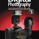 The Digital Photography Book: The Step-By-Step Secrets for How to Make Your P...