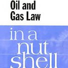 Oil and Gas Law in a Nutshell by John S. Lowe (2009, Paperback)