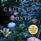 The Cruelest Month: A Chief Inspector Gamache Novel by Louise Penny (2011, Pa...