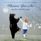 Wherever You Are: My Love Will Find You by Nancy Tillman (2010, Hardcover)