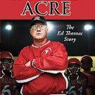 The Sacred Acre: The Ed Thomas Story by Mark Tabb and Mark A. Tabb (2011, Har...