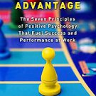 The Happiness Advantage: The Seven Principles of Positive Psychology That Fue...