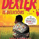 Dexter is Delicious by Jeffry P. Lindsay (2011, Paperback)
