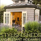Stylish Sheds and Elegant Hideaways by Debra Prinzing (2008, Hardcover)